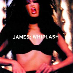 'Whiplash' by James