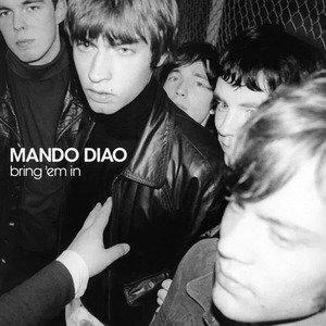 'Bring 'Em In' by Mando Diao