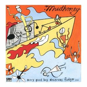 'Every Good Boy Deserves Fudge' by Mudhoney