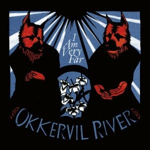 'I Am Very Far' by Okkervil River