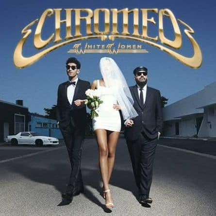'White Women' by Chromeo