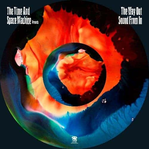 'The Way Out Sound From In' by The Time And Space Machine