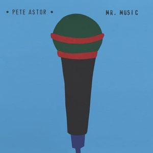 'Mr. Music' by Pete Astor