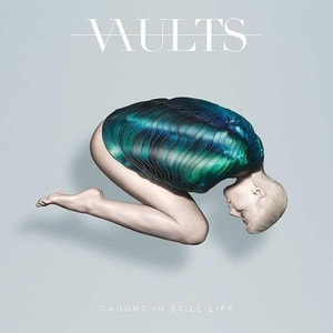 'Caught In Still Life' by Vaults