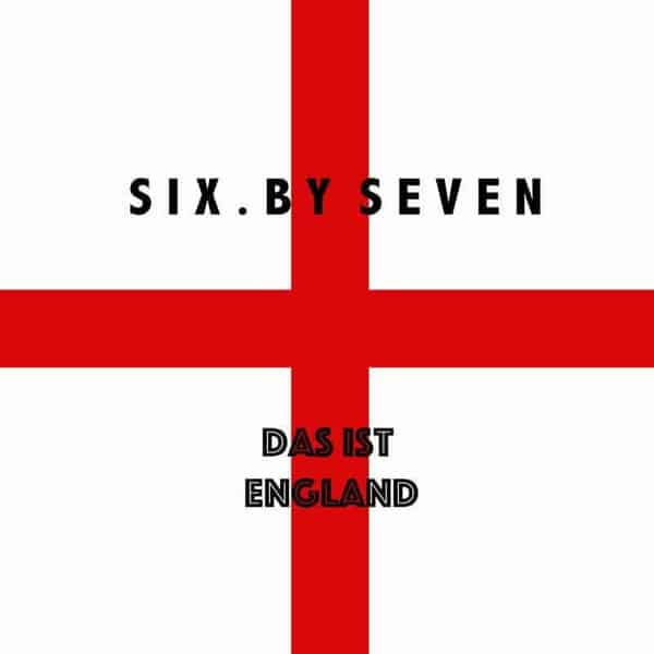 'Das Ist England' by Six By Seven