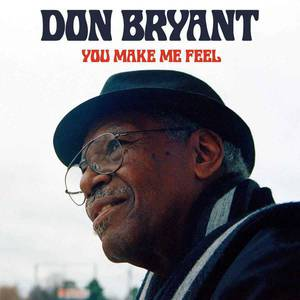 'You Make Me Feel' by Don Bryant