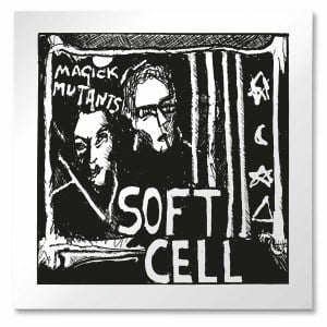 'Magick Mutants' by Soft Cell