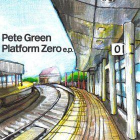 Platform Zero EP by Pete Green