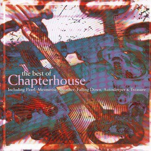 'The Best of Chapterhouse' by Chapterhouse
