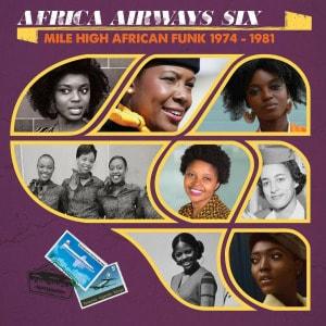 'Africa Airways Six (Mile High Funk 1974 - 1981)' by Various