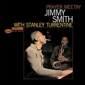'Prayer Meetin'' by Jimmy Smith with Stanley Turrentine