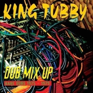 'Dub Mix Up - Rare Dubs 1975-1979' by King Tubby