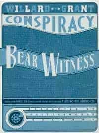Bear Witness by Willard Grant Conspiracy