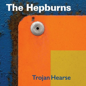 Trojan Hearse by The Hepburns
