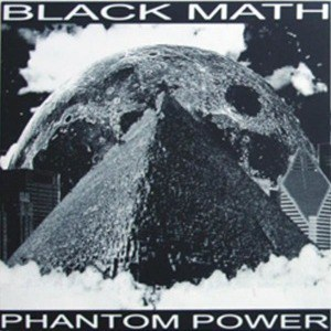 'Phantom Power' by Black Math
