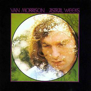 'Astral Weeks' by Van Morrison