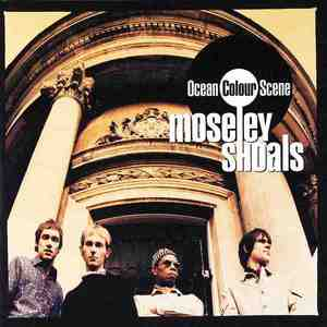 'Moseley Shoals' by Ocean Colour Scene