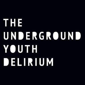 'Delirium' by The Underground Youth