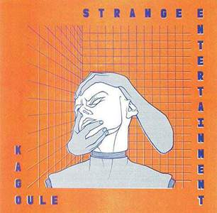 'Strange Entertainment' by Kagoule