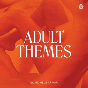'Adult Themes' by El Michels Affair