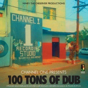 'Channel One presents: 100 Tons Of Dub' by Niney The Observer
