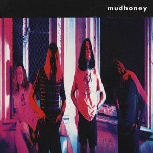 'Mudhoney' by Mudhoney