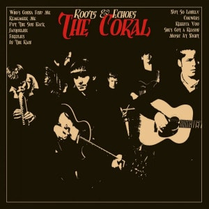 'Roots & Echoes' by The Coral