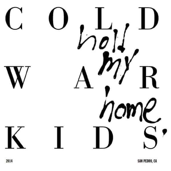 'Hold My Home' by Cold War Kids