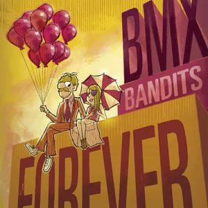 'BMX Bandits Forever' by BMX Bandits