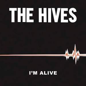 'I'm Alive' by The Hives