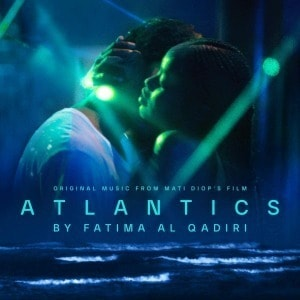 'Atlantics (Original Music From Mati Diop's Film)' by Fatima Al Qadiri