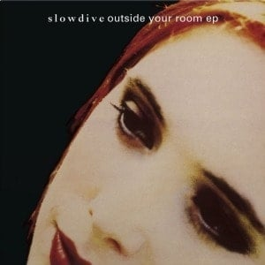 'Outside Your Room EP' by Slowdive