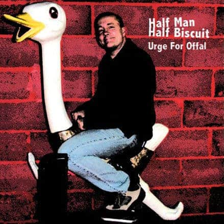 'Urge For Offal' by Half Man Half Biscuit