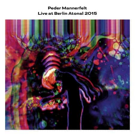 'Live At Berlin Atonal 2015' by Peder Mannerfelt