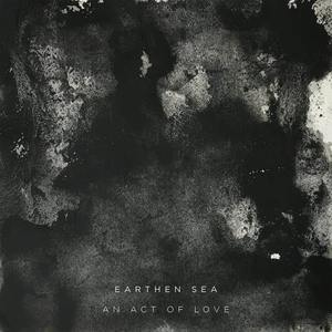'An Act Of Love' by Earthen Sea