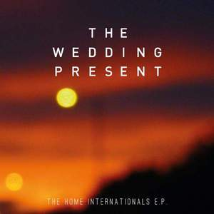'The Home Internationals EP' by The Wedding Present