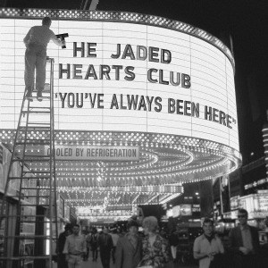 'You've Always Been Here' by The Jaded Hearts Club