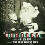 Merry Christmas by Black Lips & The King Khan and BBQ Show