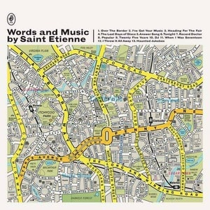 'Words and Music by Saint Etienne' by Saint Etienne