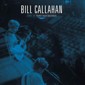 'Live at Third Man Records' by Bill Callahan