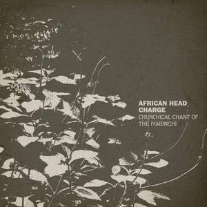 'Churchical Chant Of The Iyabinghi' by African Head Charge