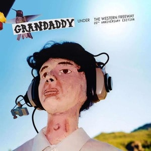 'Under The Western Freeway (20th Anniversary Edition)' by Grandaddy