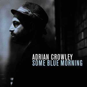 'Some Blue Morning' by Adrian Crowley