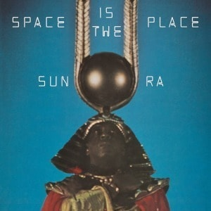 'Space Is The Place' by Sun Ra