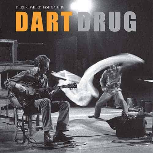 'Dart Drug' by Derek Bailey & Jamie Muir