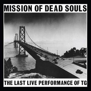 'Mission Of Dead Souls' by Throbbing Gristle