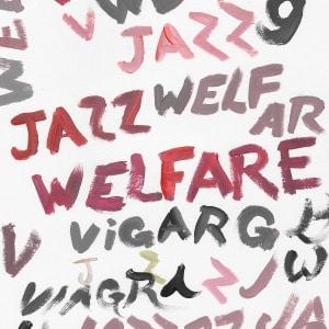 'Welfare Jazz' by Viagra Boys