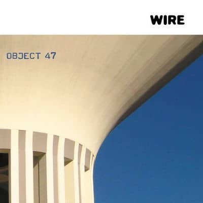 'Object 47' by Wire
