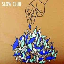 It Doesn't Have to Be Beautiful by Slow Club