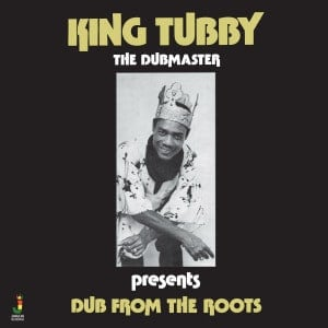 'Dub From The Roots' by King Tubby